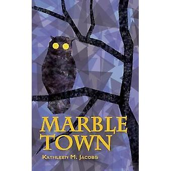 Marble Town by Jacobs & Kathleen