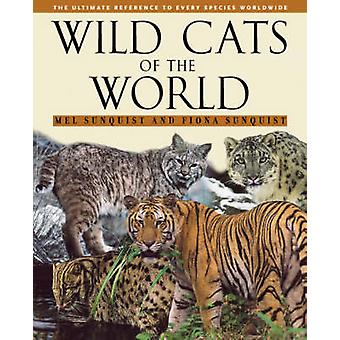 Wild Cats of the World by Mel Sunquist - 9780226779997 Book