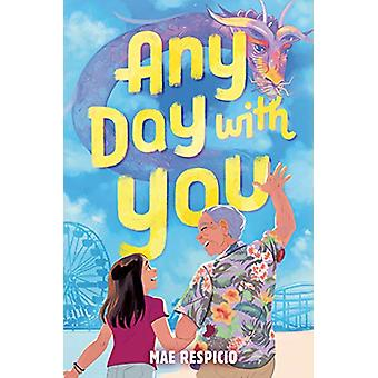 Any Day with You by Mae Respicio - 9780525707578 Book