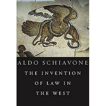 The Invention of Law in the West by Aldo Schiavone - 9780674047334 Bo