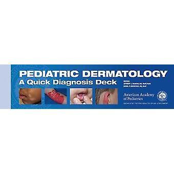 Pediatric Dermatology - A Quick Diagnosis Deck by Anthony J. Mancini -