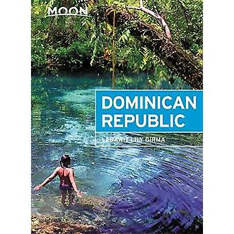 Moon Dominican Republic - 6th Edition by Lebawit Lily Girma - 9781640