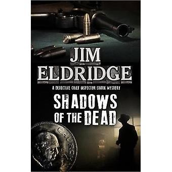Shadows of the Dead by Jim Eldridge - 9781780290959 Book
