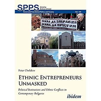Ethnic Entrepreneurs Unmasked - Political Institutions and Ethnic Conf