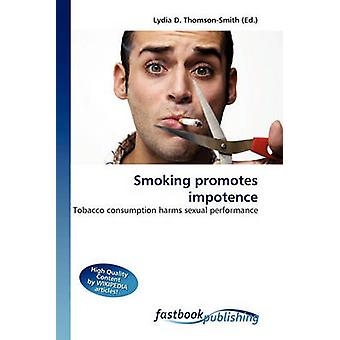 Smoking Promotes Impotence by Lydia D Thomson-Smith - 9786130107055 B