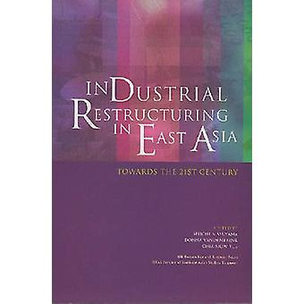Industrial Restructuring in East Asia by Chia Siow Yue - 978981230136