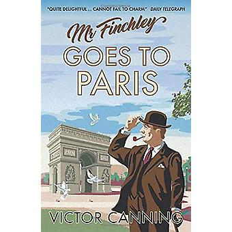 Mr Finchley Goes to Paris by Victor Canning - 9781788421621 Book