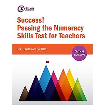 Success! Passing the Numeracy Skills Test for Teachers by Trish Kreft