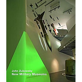 New Military Museums by John Zukowsky - 9783869050157 Book