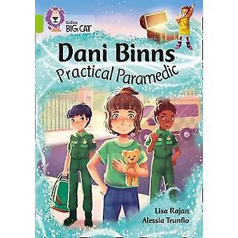 Dani Binns Practical Paramedic - Band 11/Lime (Collins Big Cat) by Lis