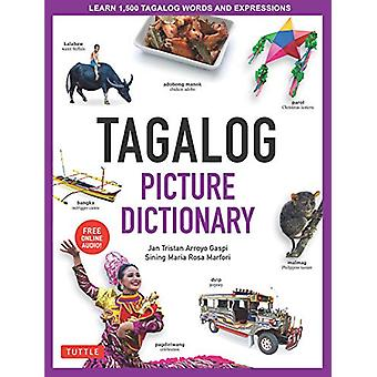 Tagalog Picture Dictionary - Learn 1500 Tagalog Words and Phrases [Inc