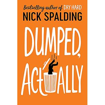 Dumped Actually by Nick Spalding
