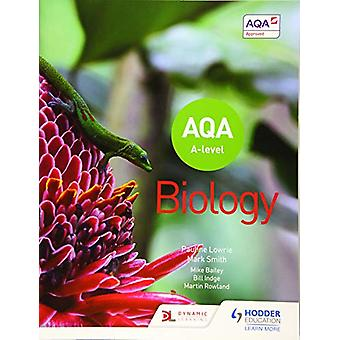 AQA A Level Biology (Year 1 and Year 2) by Pauline Lowrie - 978151046
