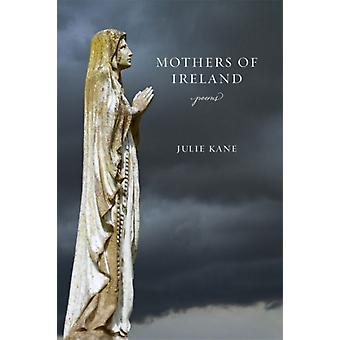 Mothers of Ireland  Poems by Other Julie Kane