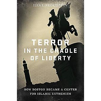 Terror in the Cradle of Liberty - How Boston Became a Center for Islam