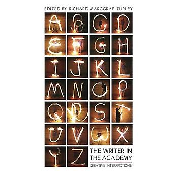 The Writer in the Academy: Creative Interfrictions (Essays and Studies)