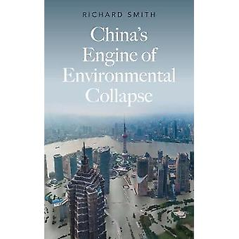 China's Engine of Environmental Collapse by Richard Smith - 978074534