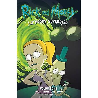 Rick and Morty  Lil Poopy Superstar by Sarah Graley & Illustrated by Marc Ellerby & Illustrated by Mildred Louis