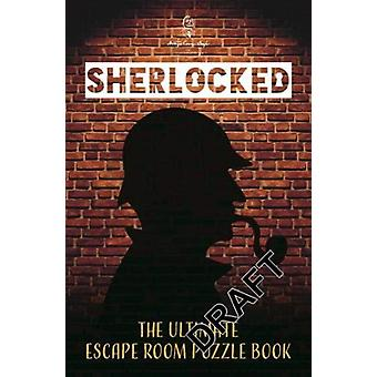 Sherlocked The official escape room puzzle book by Tom Ue & The Escape Room Guys