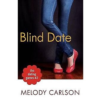 Dating Games #2 - The Blind Date by Melody Carlson - 9780800721282 Book