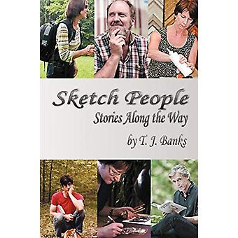 Sketch People - Stories Along the Way by T J Banks - 9781462400430 Book