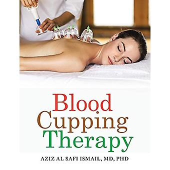 Blood Cupping Therapy by MD Phd Ismail - 9781482881882 Book