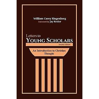 Letters to Young Scholars - Second Edition by William Carey Ringenber