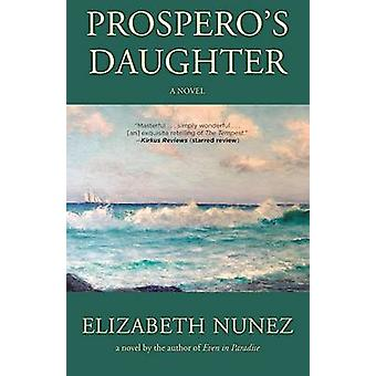 Prospero's Daughter by Elizabeth Nunez - 9781617755477 Book