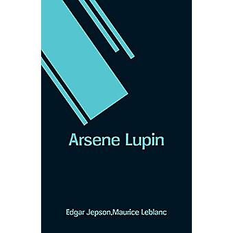 Arsene Lupin by Edgar Jepson - 9789353290917 Book