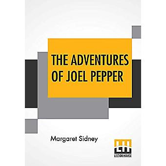 The Adventures Of Joel Pepper by Margaret Sidney - 9789353427191 Book