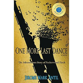 One More Last Dance by Jerome Mark Antil