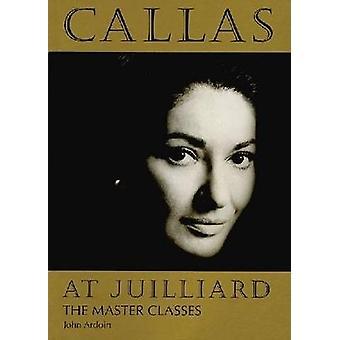 Callas na Juilliard The Master Classes Amadeus