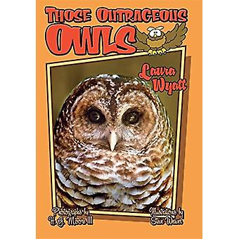 Those Outrageous Owls by Laura Wyatt
