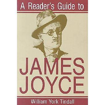 Readers Guide to James Joyce by William York Tindall