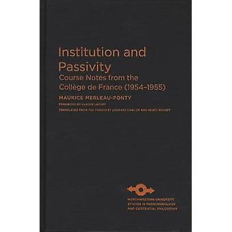 Institution and Passivity - Course Notes from the College de France (1