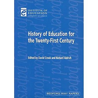 History of Education for the Twenty-first Century (Bedford Way Papers)