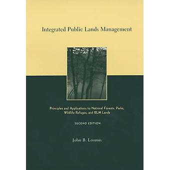 Integrated Public Lands Management - Principles and Applications to Na