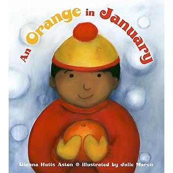 An Orange in January by Dianna Hutts Aston & Illustrated by Julie Maren