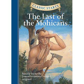Classic Starts R The Last of the Mohicans by Cooper & James Fenimore