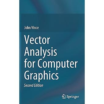 Vector Analysis for Computer Graphics by John Vince