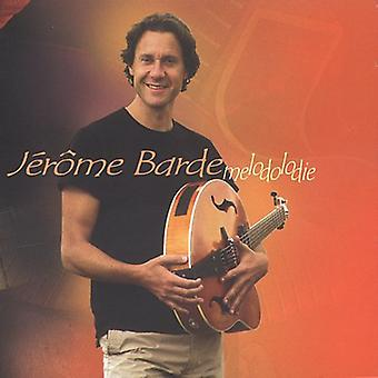 Jerome Barde - Melodolodie [CD] USA import