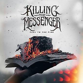 Killing the Messenger - Fuel to the Fire [CD] USA import