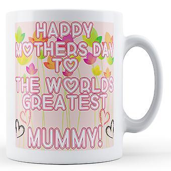 Happy mothers day Mummy Printed Mug