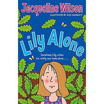 Lily ensam av Jacqueline Wilson - Nick Sharratt - 9780440869252 bok