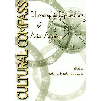 Cultural brújula - exploraciones etnográficas de América asiática por Marti