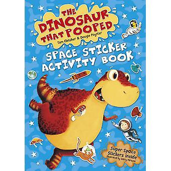 Dinosauren som Pooped Space - klistremerke Activity Book av Tom Fletcher