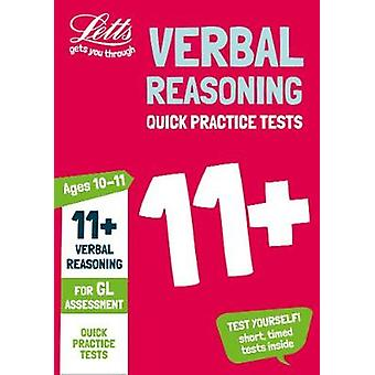 11+ Verbal Reasoning Quick Practice Tests Age 10-11 for the GL Assess