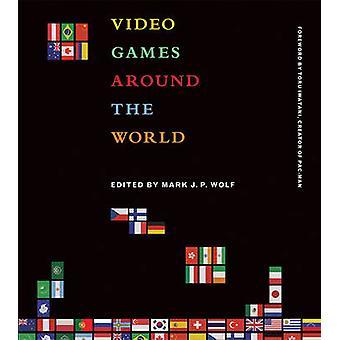 Video Games Around the World by Mark J. P. Wolf - Toru Iwatani - 9780