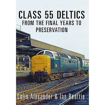 Klasse 55 Deltics - aus den letzten Jahren zur Erhaltung von Colin Alexa