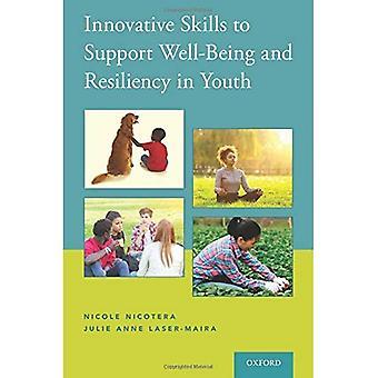 Habilidades innovadoras para apoyo bienestar y resiliencia en jóvenes